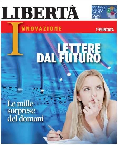 """""""Lettere dal futuro"""", inserto innovazione gratis domani con Libertà"""
