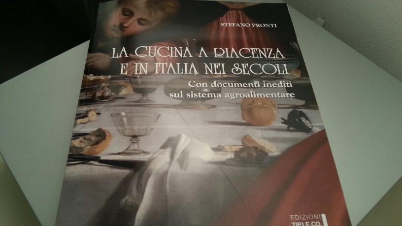 Stefano Pronti - La cucina a Piacenza e in Italia nei secoli